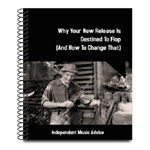 Free Music Ebook - Why Your New Release Is Destined To Flop (And How To Change That)