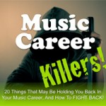 Free Music Business Ebook: Music Career Killers
